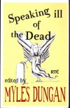 Speaking Ill Of The Dead - Myles Dungan