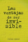 Las ventajas de ser invisible - Stephen Chbosky, Vanesa Pérez-Sauquillo