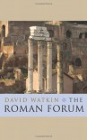 The Roman Forum - David Watkin