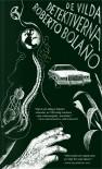 De vilda detektiverna - Roberto Bolaño, Lena E. Heyman
