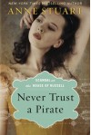 Never Trust a Pirate - Anne Stuart