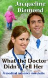 What the Doctor Didn't Tell Her - Jacqueline Diamond