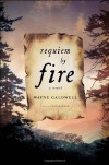 Requiem by Fire: A Novel - Wayne Caldwell