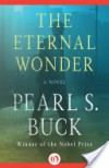 The Eternal Wonder - Pearl S. Buck