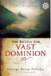 The Battle for Vast Dominion (Trophy Chase Trilogy) - George Bryan Polivka