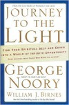 Journey to the Light: Find your Spiritual Self and Enter into a World of Infinite Opportunity True Stories from those who made the Journey - George Noory, William J. Birnes