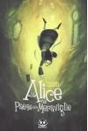 Alice nel paese delle meraviglie - Xavier Collette David Chauvel