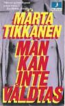 Män kan inte våldtas - Märta Tikkanen