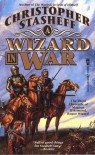 A Wizard In War: The Third Chronicle of the Magnus D'Armand, Rogue Wizard (Chronicles of the Rogue Wizard) - Christopher Stasheff