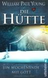 Die Hütte: Ein Wochenende mit Gott - Wm. Paul Young, Thomas Görden