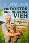 Ein Doktor und 'ne Menge Vieh: Geschichten eines Landtierarztes - Nicki Schirm