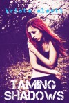 Taming Shadows - Krista Alasti