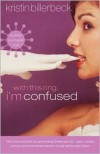 With This Ring, I'm Confused - Kristin Billerbeck