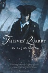 Thieves' Quarry (Thieftaker Chronicles) - D. B. Jackson