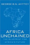 Africa Unchained: The Blueprint for Africa's Future - George B.N. Ayittey