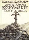 Lewy brzeg - Warłam Szałamow