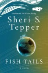 Fish Tails - Sheri S. Tepper
