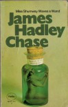 Miss Shumway Waves A Wand - James Hadley Chase