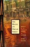 The House on Dream Street: Memoir of an American Woman in Vietnam - Dana Sachs
