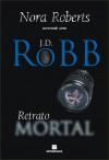 Retrato Mortal (Série Mortal #16) - J.D. Robb