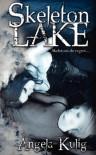 Skeleton Lake - Angela Kulig