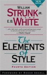 The Elements of Style - William Strunk Jr., E.B. White, Roger Angell