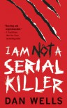 I Am Not A Serial Killer (John Cleaver) - Dan Wells
