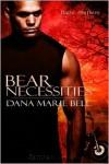 Bear Necessities - Dana Marie Bell