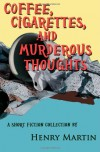 Coffee, Cigarettes, and Murderous Thoughts - Henry Martin