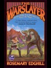 The Warslayer: The Incredibly True Adventures of Vixen the Slayer, the Beginning - Rosemary Edghill