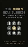 Why Women Mean Business: Understanding the Emergence of Our Next Economic Revolution - Avivah Wittenberg-Cox, Alison Maitland