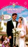 Dream Groom: Brides of Bradley House - Susan Mallery