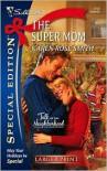 The Super Mom - Karen Rose Smith