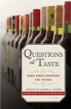 Questions Of Taste: The Philosophy Of Wine - Barry C. Smith