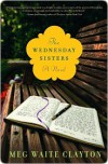 Wednesday Sisters - Meg Waite Clayton