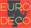 Euro Deco: Graphic Design Between the Wars - Steven Heller, Louise Fili