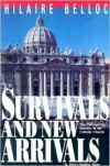 Survivals and New Arrivals: Old and New Enemies of the Catholic Church - Hilaire Belloc
