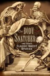 The Body-Snatcher and Other Classic Ghost Stories - Michael Kelahan