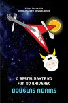 O Restaurante no Fim do Universo (The Hitchhiker's Guide to the Galaxy, #2) - Douglas Adams, Carlos Irineu da Costa