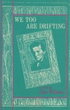 We Too Are Drifting: A Novel - Gale Wilhelm