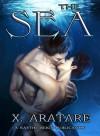 The Sea - X. Aratare, Raythe Reign