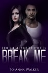 Break Me (Shattered, #1) - Jo-Anna Walker