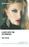 A Date with the Ice Princess - Kate Hardy