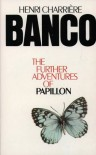 Banco: The Further Adventures of Papillon - Henri Charrière, Patrick O'Brian