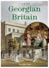 Life in Georgian Britain (Pitkin guides) - Michael St. John Parker