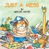 Just a Mess (Little Critter) - Mercer Mayer