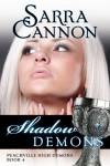 Shadow Demons (Peachville High Demons, #4) - Sarra Cannon