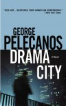 Drama City - George P. Pelecanos