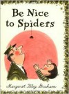 Be Nice to Spiders - Margaret Bloy Graham