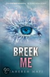 Breek me - Tahereh Mafi